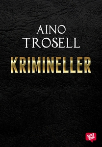 Krimineller (e-bok) av Aino Trosell