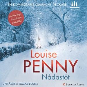 Nådastöt (ljudbok) av Louise Penny