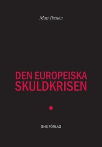 Den europeiska skuldkrisen (e-bok) av Mats Pers