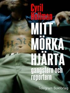 Mitt mörka hjärta - gangstern och reportern (e-