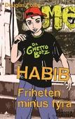 Habib: Friheten minus fyra