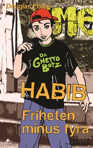 Habib: Friheten minus fyra (e-bok) av Douglas F