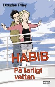 Habib: På farligt vatten (e-bok) av Douglas Fol