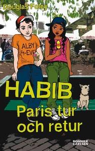Habib: Paris tur och retur (e-bok) av Douglas F