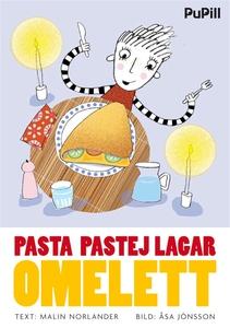 Pasta Pastej lagar omelett (e-bok) av Malin Nor