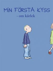 Känslor. Min första kyss - om kärlek (e-bok) av
