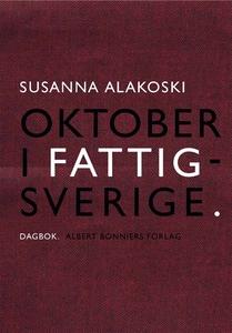 Oktober i Fattigsverige (e-bok) av Susanna Alak