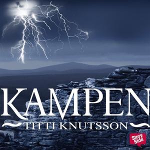 Kampen (ljudbok) av Titti Knutsson