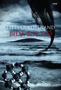 Bida sin tid (e-bok) av Titti Guldstrand