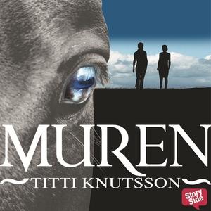 Muren (ljudbok) av Titti Knutsson