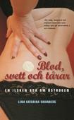 Blod, svett och tårar : En ilsken bok om östrogen