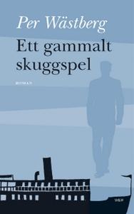 Ett gammalt skuggspel (e-bok) av Per Wästberg