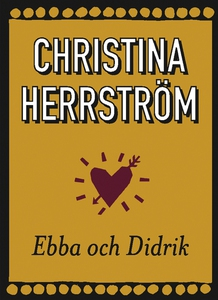 Ebba och Didrik (e-bok) av Christina Herrström