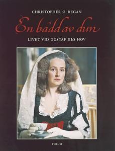 En bädd av dun : Livet vid Gustaf III:s hov (e-