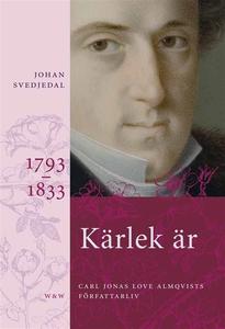 Kärlek är : Carl Jonas Love Almqvists författar