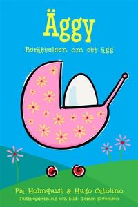 Äggy - Berättelsen om ett ägg (e-bok) av Pia Ho