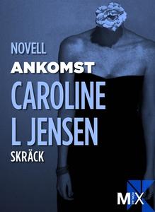 Ankomst (e-bok) av Caroline Jensen, Caroline Je