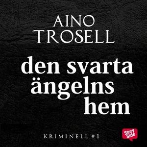 Den svarta ängelns hem (ljudbok) av Aino Trosel