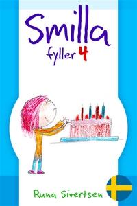 Smilla fyller 4 (e-bok) av Runa Sivertsen