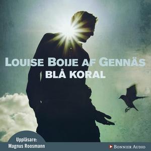 Blå koral (ljudbok) av Louise Boije, Louise Boi