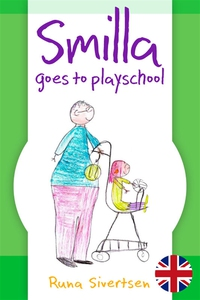 Smilla goes to playschool (e-bok) av Runa Siver