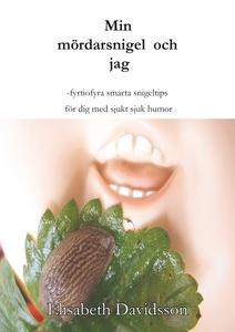 Min mördarsnigel och jag (e-bok) av Elisabeth D