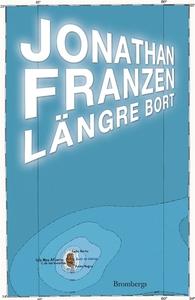 Längre bort (e-bok) av Jonathan Franzen