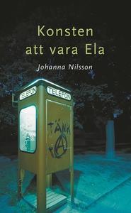 Konsten att vara Ela (e-bok) av Johanna Nilsson