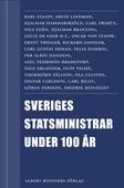 Sveriges statsministrar under 100 år. Samlingsutgåva