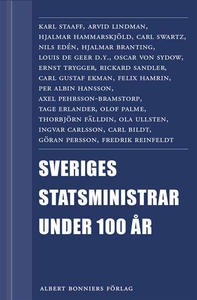 Sveriges statsministrar under 100 år. Samlingsu