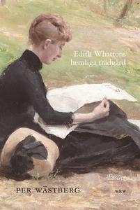 Edith Whartons hemliga trädgård (e-bok) av Per