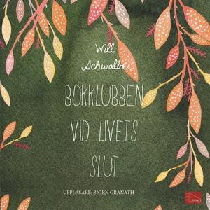 Bokklubben vid livets slut (ljudbok) av Will Sc