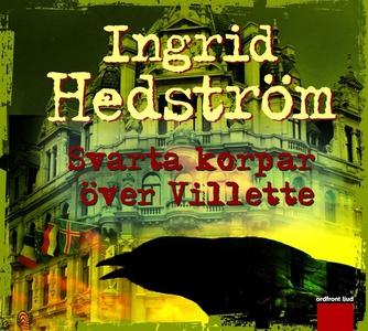 Svarta korpar över Villette (ljudbok) av Ingrid