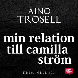 Min relation till Camilla Ström (ljudbok) av Ai