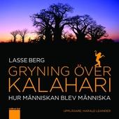 Gryning över Kalahari - Hur människan blev människa