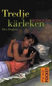 Tredje kärleken : Alex Dogboy (e-bok) av Monica