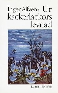 Ur kackerlackors levnad (e-bok) av Inger Alfvén