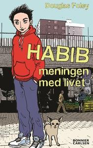 Habib: Meningen med livet (e-bok) av Douglas Fo