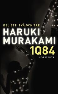 1Q84. Del ett, två och tre (e-bok) av Haruki Mu