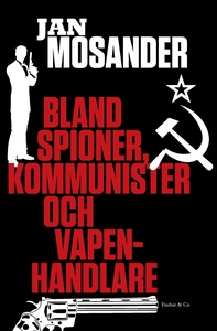 Bland spioner, kommunister och vapenhandlare (e