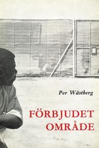 Förbjudet område (e-bok) av Per Wästberg