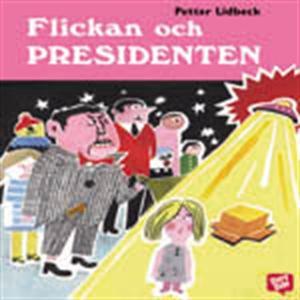Flickan och presidenten (ljudbok) av Petter Lid