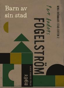 Barn av sin stad (e-bok) av Per Anders Fogelstr