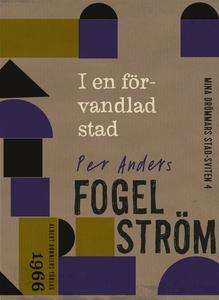 I en förvandlad stad (e-bok) av Per Anders Foge