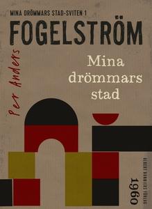 Mina drömmars stad (e-bok) av Per Anders Fogels