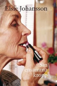 Sin ensamma kropp (e-bok) av Elsie Johansson