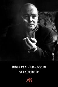 Ingen kan hejda döden (e-bok) av Stieg Trenter