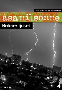 Bakom ljuset (e-bok) av Åsa Nilsonne