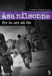 Ett liv att dö för (e-bok) av Åsa Nilsonne