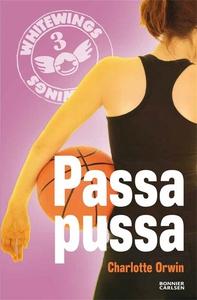 Whitewings 3: Passa pussa (e-bok) av Charlotte